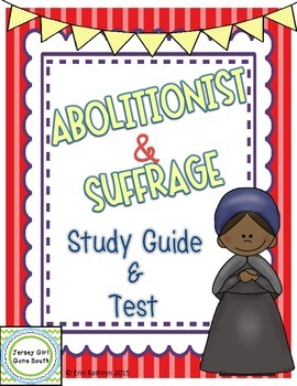 Abolitionist & Suffrage Study Guide and Test