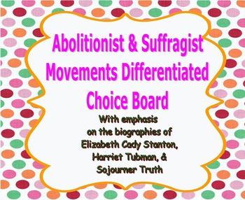 Abolitionist & Suffragist Movements Differentiated Choice