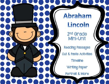 Abraham Lincoln - 2nd Grade Mini-Unit - Reading Passages and More
