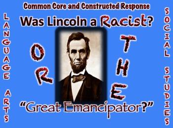 "Abraham Lincoln: Racist or ""Great Emancipator?"" ELA/Social"