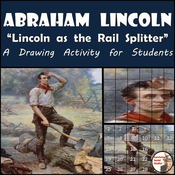 """Abraham Lincoln - Recreate the """"Lincoln as the Rail Splitt"""