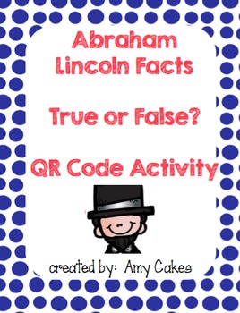Abraham Lincoln True/False QR Code Activity