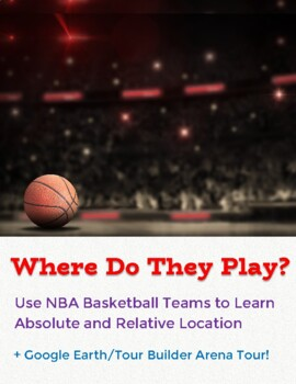 Absolute & Relative Location Assignment- NBA Basketball Te