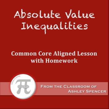 Absolute Value Inequalities (Lesson Plan with Homework)