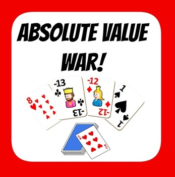 Absolute Value War - Printable Integer Cards!  Compare abs