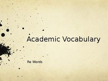 Academic Vocabulary - The Re Prefix