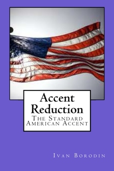Accent Reduction : The Standard American Accent