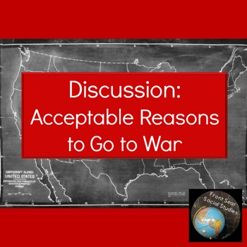 Acceptable Reasons to Go to War Discussion