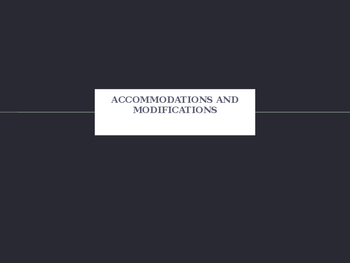 Accommodations and Modifications in the General Education