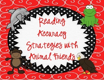 Accuracy Reading Strategies with Animal Friends