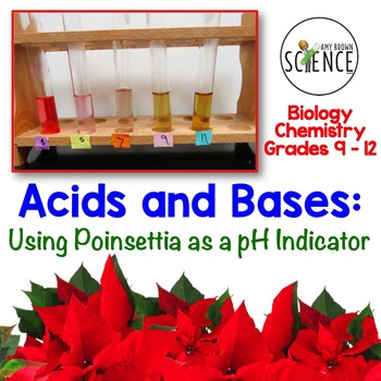Acids and Bases ~ Using Poinsettias as a pH Indicator