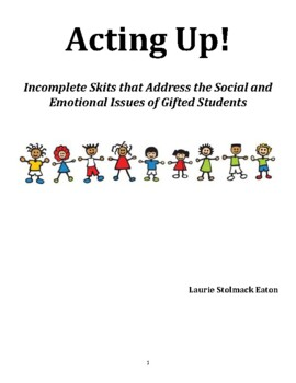 Character Education: Acting Up! Incomplete Skits for Gifte