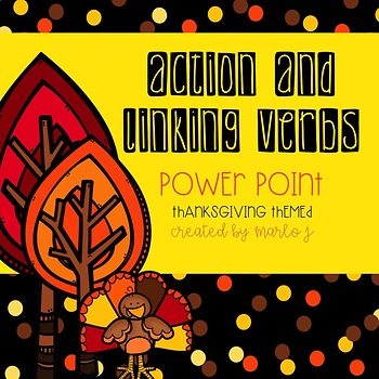 Action and Linking Verbs Powerpoint  Thanksgiving Themed