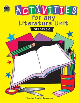 Activities For any Literature Unit