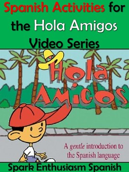 Activities for Hola Amigos Video Series in Spanish / Activ
