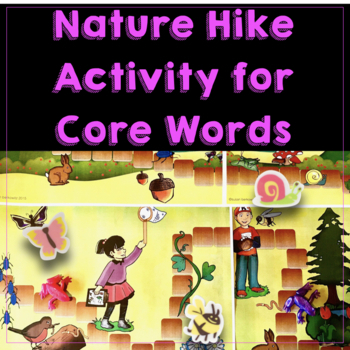 Activities for Year of Core Words for AAC Nature Hike Game