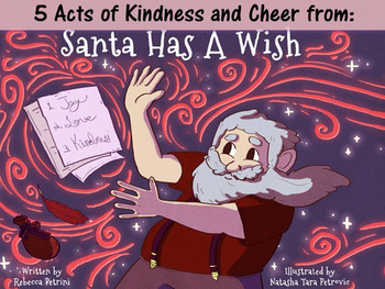 Acts of Kindness and Cheer - Santa Has a Wish - Christmas/