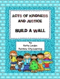 Acts of Kindness and Justice: Build a Wall #kindnessnation