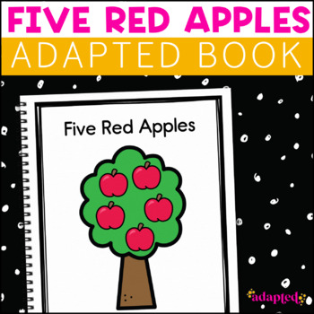 Five Red Apples:  Adapted Book for Early Childhood Special