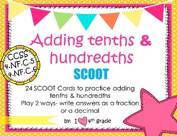 Add Fractions (10ths & 100ths) SCOOT 2 Versions to meet CC