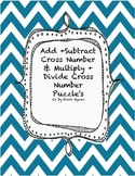 Add + Subtract Cross Number & Multiply + DIvide Cross Numb