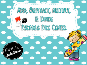 Add, Subtract, Multiply, & Divide Decimals Center