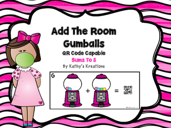 Add The Room Sums To 8 -Gumball (QR Code Optional)