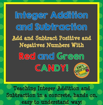 Add and Subtract Integers - A Hands On Activity with Candy!