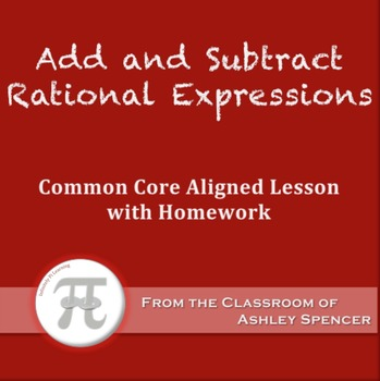 Add and Subtract Rational Expressions (Lesson Plan with Homework)