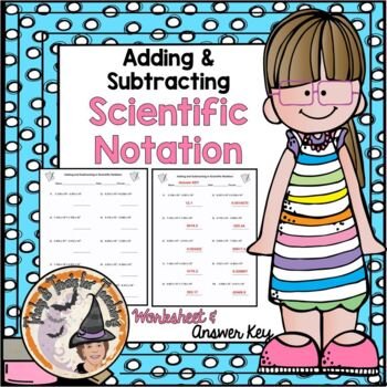 Add and Subtract Scientific Notation Adding and Subtractin
