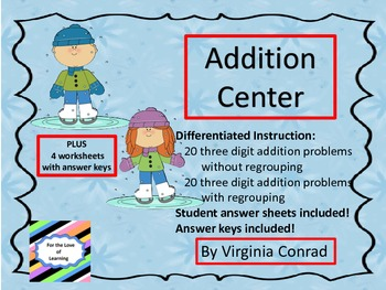 Adding 2 Three Digit Numbers Centers and Worksheets---Wint