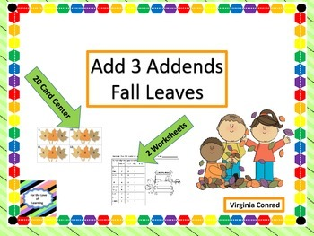 Adding 3 Single Digit Addends Center---Fall Theme