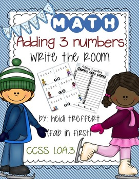 Adding 3 Numbers: Write the Room Activity! {{Winter Versio
