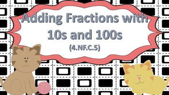 Adding Fractions with 10s and 100s Task Cards ((CCSS))