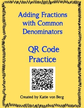 Adding Fractions with Common Denominators QR Code Practice