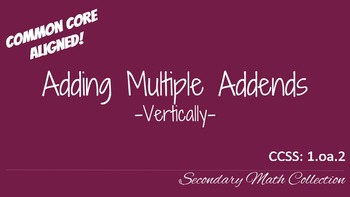 Adding Multiple Addends Vertically CCSS 1.oa.2
