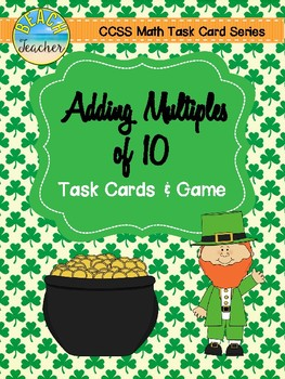 Adding Multiples of 10 Task Cards & Game (St. Patrick's Day)