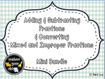 Adding & Subtracting Fractions and Mixed Number & Improper