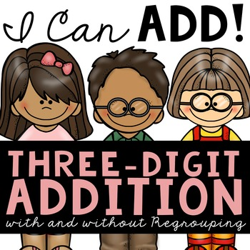 Adding Three Digit Numbers (Centers and More!)