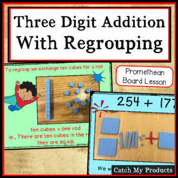 Adding Two Three Digit Numbers with Regrouping for Prometh