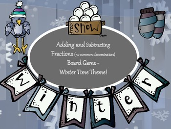 Adding and Subtracting Fractions Board Game - Winter Time Theme