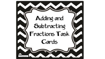 Adding and Subtracting Fractions QR Code Task Cards