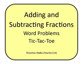 Adding and Subtracting Fractions - Word Problems Tic-Tac-Toe