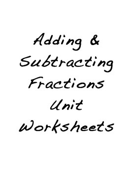 Adding and Subtracting Fractions and Mixed Numbers Unit Wo