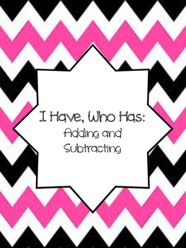 Adding and Subtracting I Have, Who Has