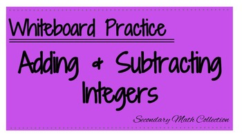 Adding and Subtracting Integers Whiteboard Practice