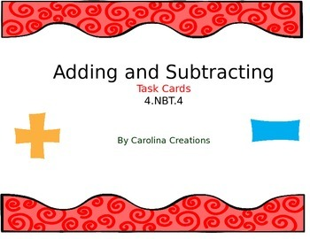 Adding and Subtracting Task Cards 4.NBT.4