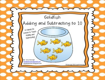 Adding and Subtracting  to 10 Lesson with Goldfish! TEKS a