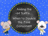 Adding the -ed Suffix ~ When to Double the Final Consonant