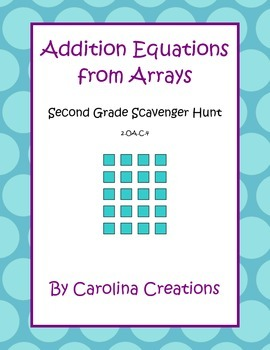 Addition Equations From Arrays Scavenger Hunt - Second Gra